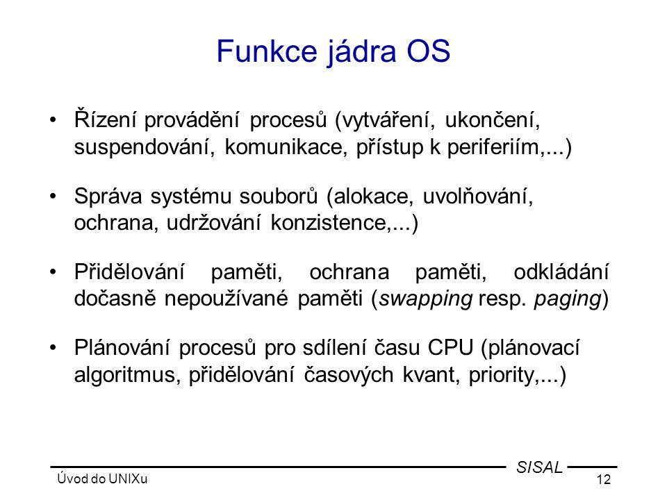 Funkce jádra OS Řízení provádění procesů (vytváření, ukončení, suspendování, komunikace, přístup k periferiím,...)