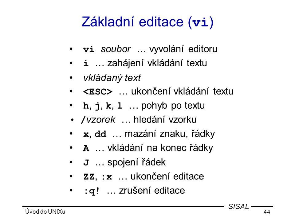 Základní editace (vi) vi soubor … vyvolání editoru