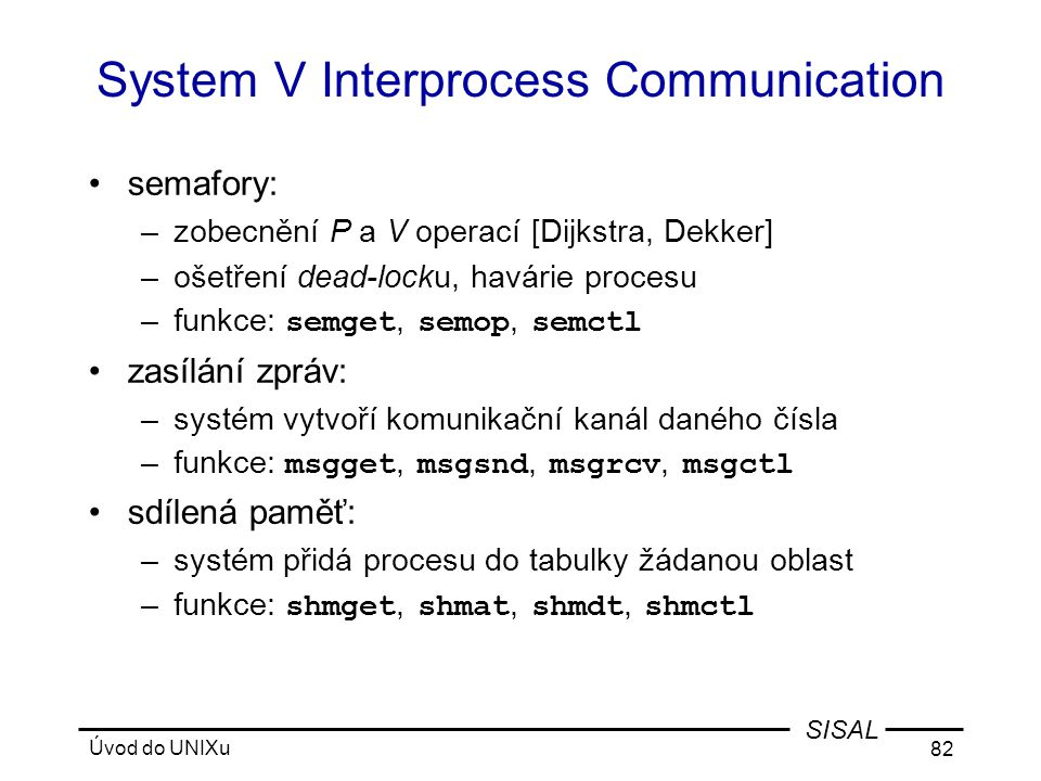 System V Interprocess Communication