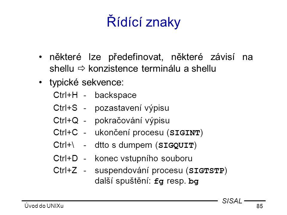 Řídící znaky některé lze předefinovat, některé závisí na shellu  konzistence terminálu a shellu. typické sekvence: