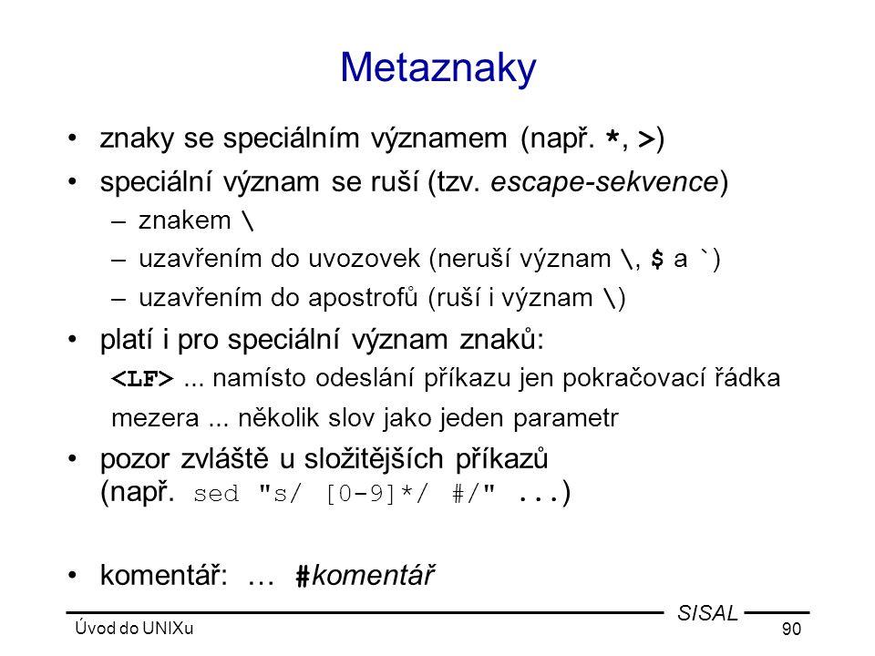 Metaznaky znaky se speciálním významem (např. *, >)
