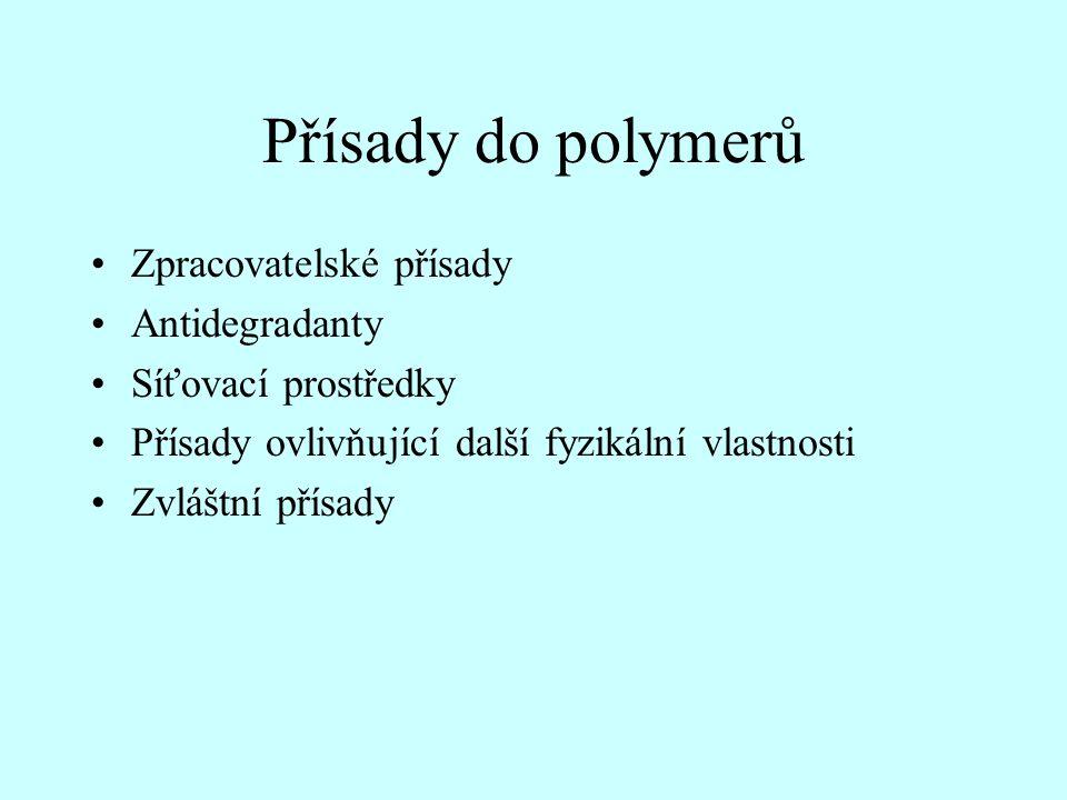 Přísady do polymerů Zpracovatelské přísady Antidegradanty