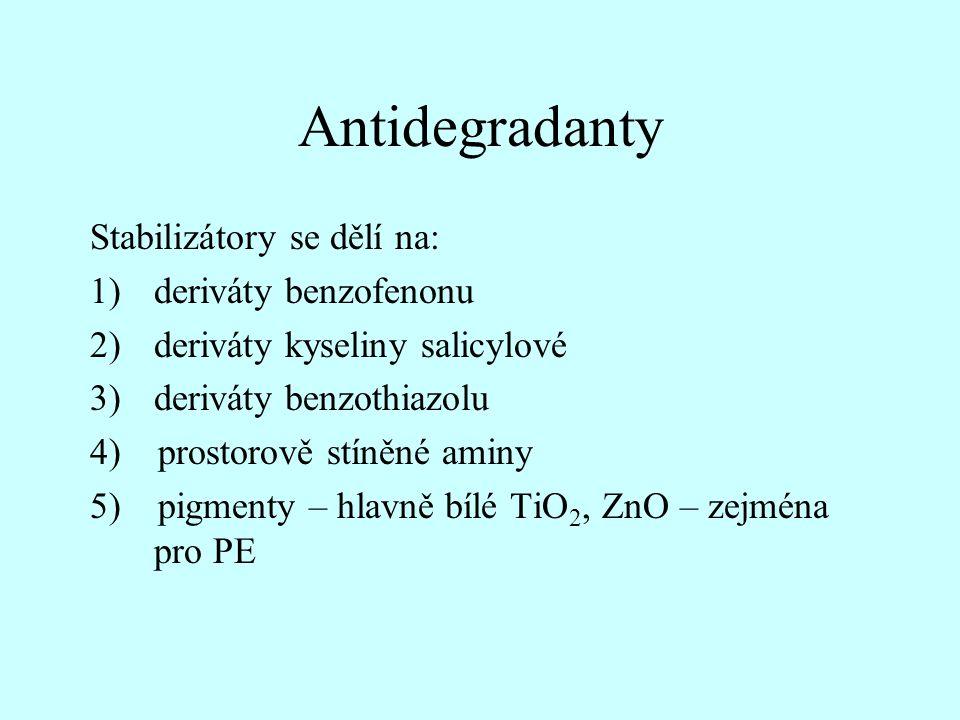 Antidegradanty Stabilizátory se dělí na: deriváty benzofenonu