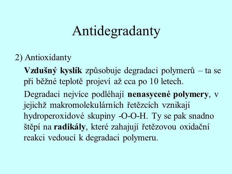 Antidegradanty 2) Antioxidanty