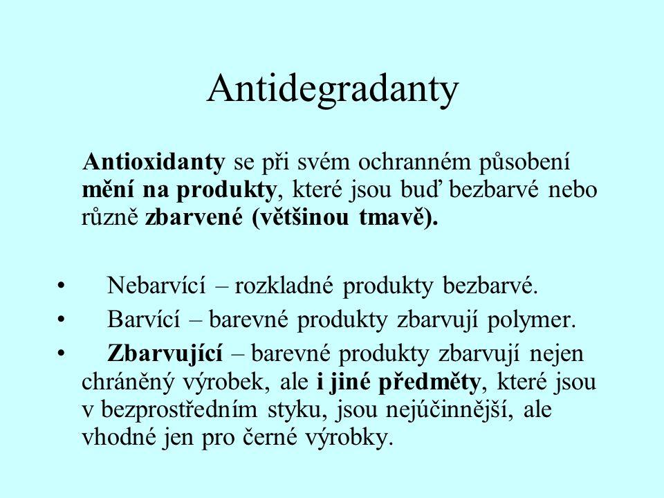 Antidegradanty Antioxidanty se při svém ochranném působení mění na produkty, které jsou buď bezbarvé nebo různě zbarvené (většinou tmavě).