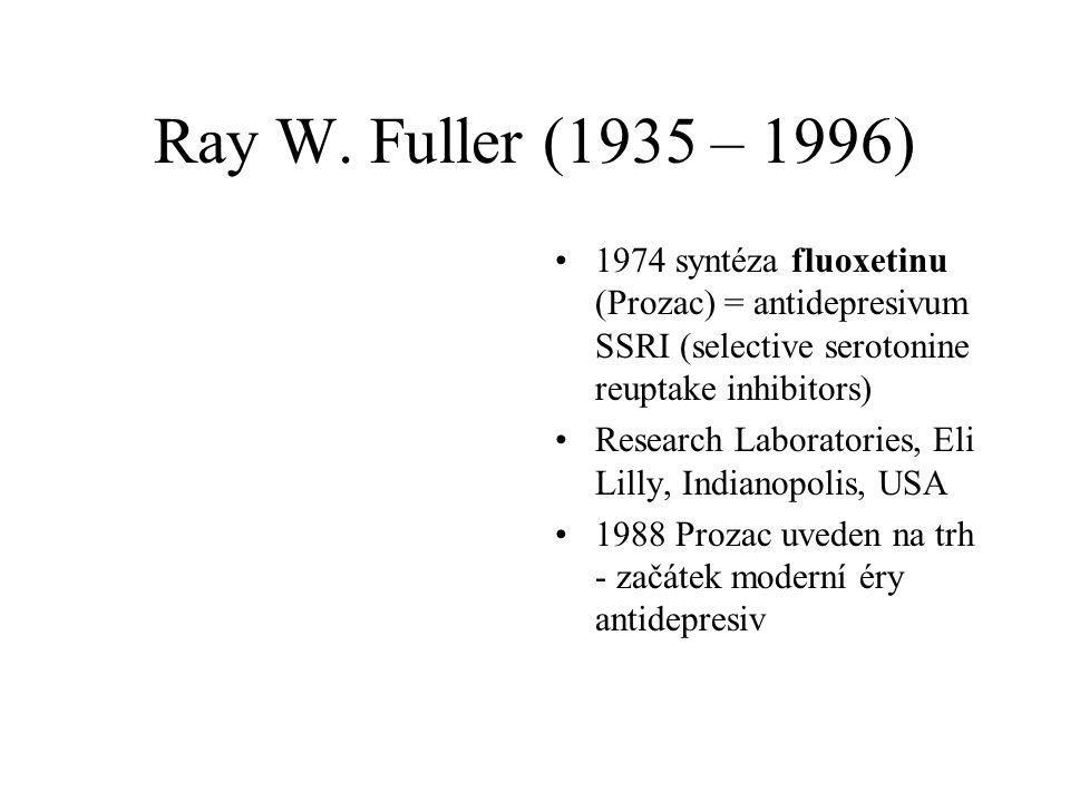 Ray W. Fuller (1935 – 1996) 1974 syntéza fluoxetinu (Prozac) = antidepresivum SSRI (selective serotonine reuptake inhibitors)
