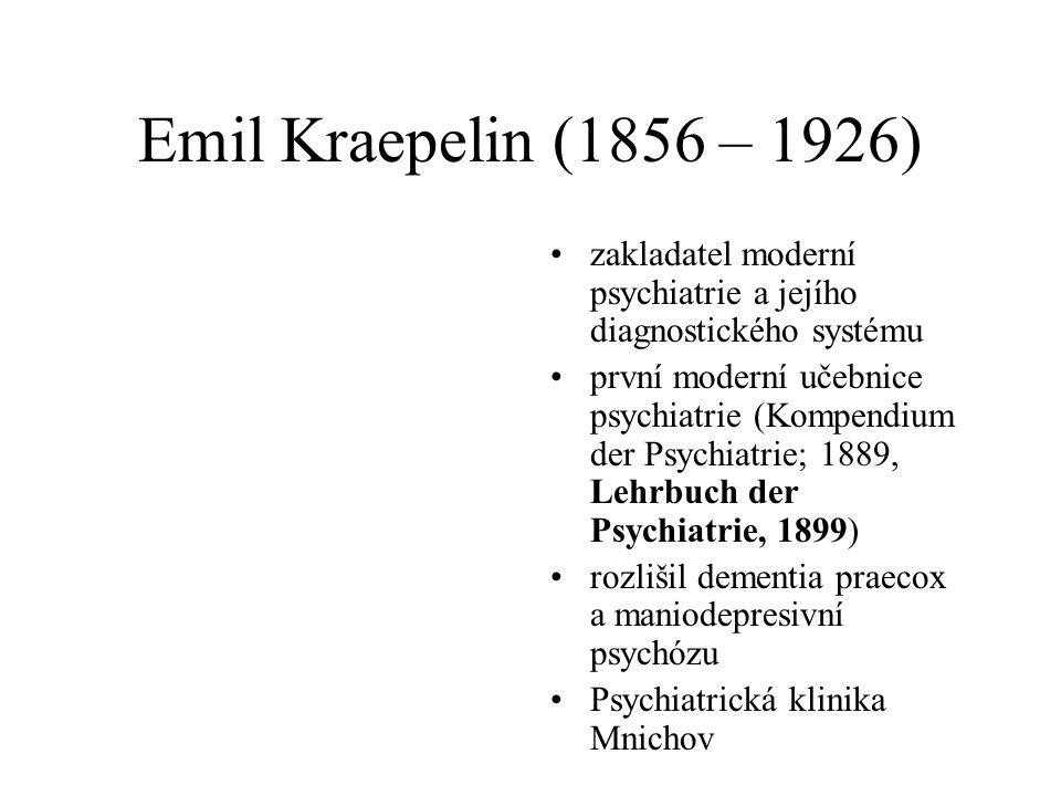 Emil Kraepelin (1856 – 1926) zakladatel moderní psychiatrie a jejího diagnostického systému.
