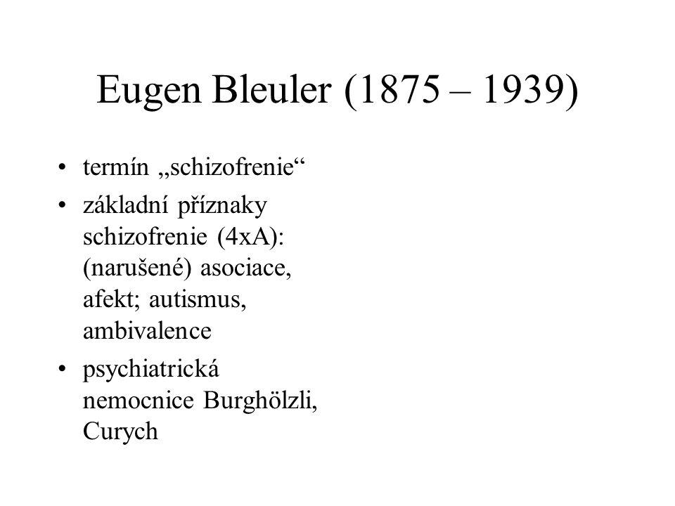 """Eugen Bleuler (1875 – 1939) termín """"schizofrenie"""