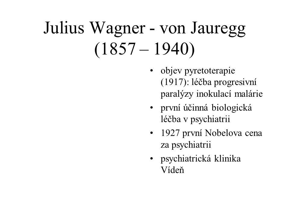 Julius Wagner - von Jauregg (1857 – 1940)