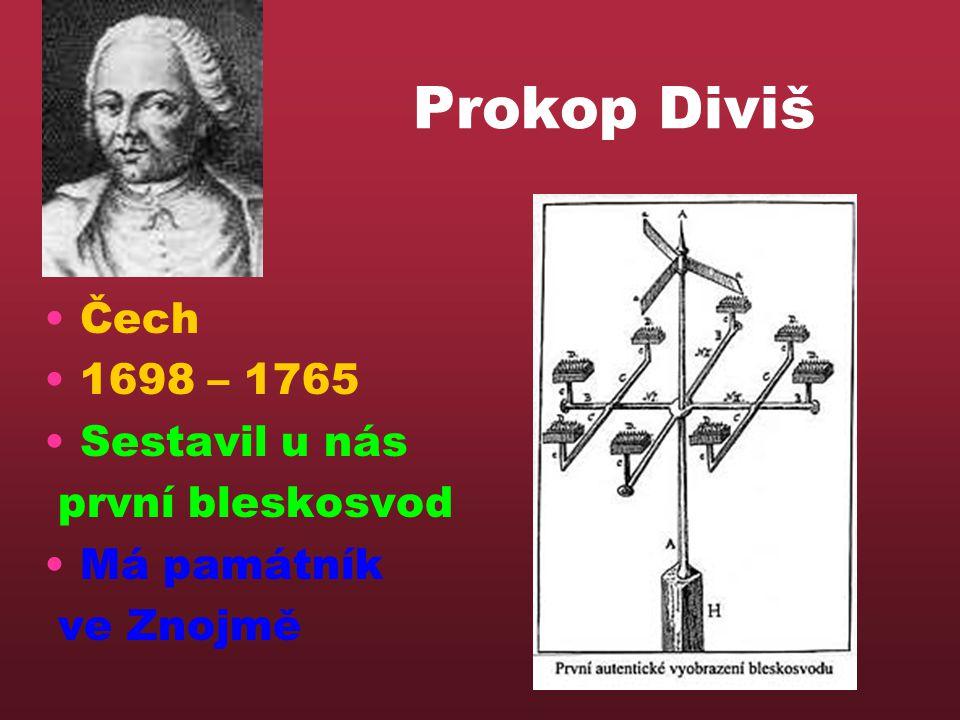 Prokop Diviš Čech 1698 – 1765 Sestavil u nás první bleskosvod