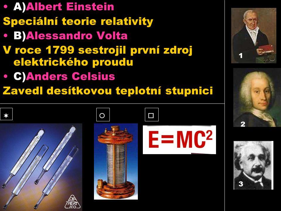 Speciální teorie relativity B)Alessandro Volta