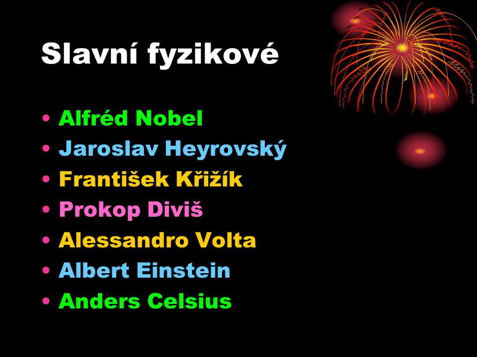 Slavní fyzikové Alfréd Nobel Jaroslav Heyrovský František Křižík