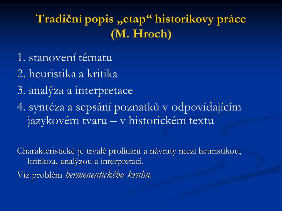 """Tradiční popis """"etap historikovy práce (M. Hroch)"""
