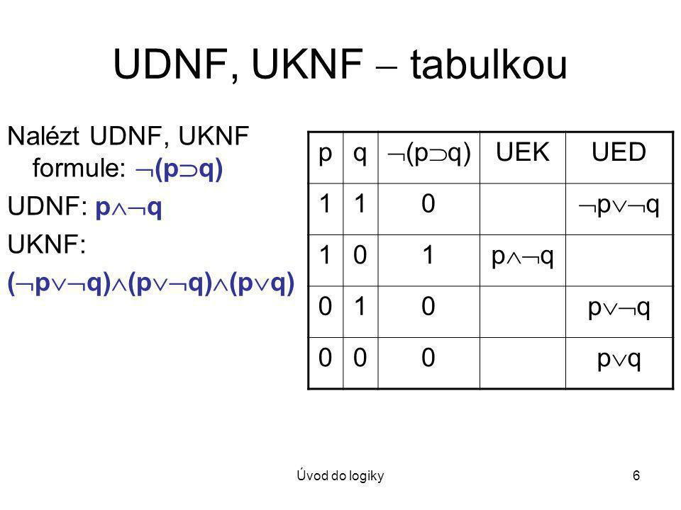 UDNF, UKNF  tabulkou Nalézt UDNF, UKNF formule: (pq) UDNF: pq