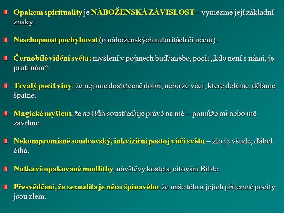 Opakem spirituality je NÁBOŽENSKÁ ZÁVISLOST – vymezme její základní znaky: