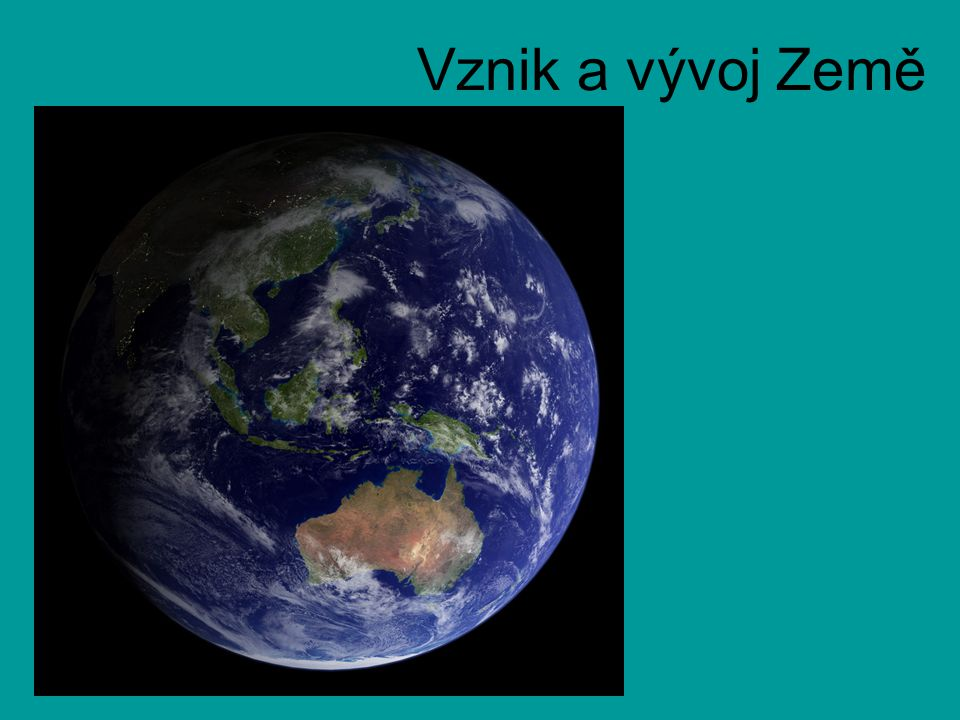 Vznik a vývoj Země