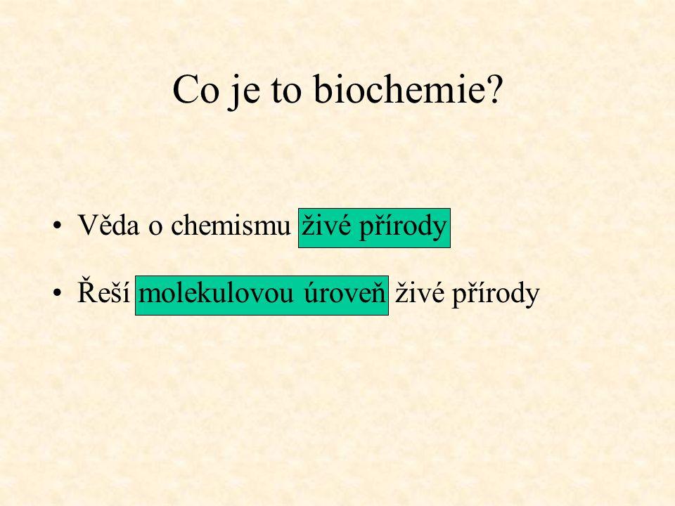 Co je to biochemie Věda o chemismu živé přírody