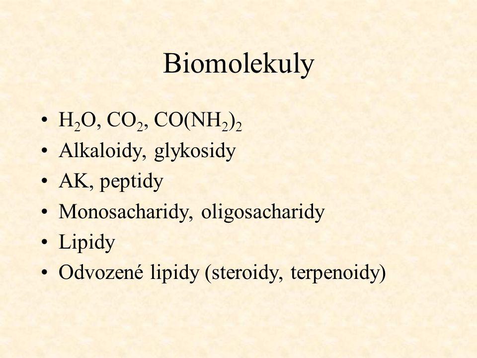 Biomolekuly H2O, CO2, CO(NH2)2 Alkaloidy, glykosidy AK, peptidy