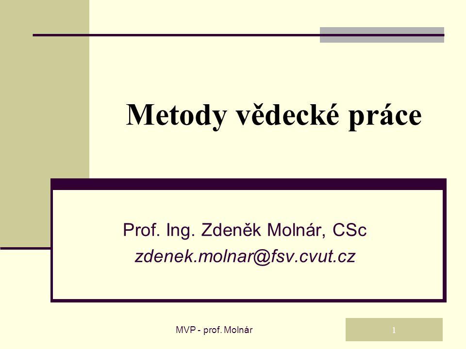 Prof. Ing. Zdeněk Molnár, CSc zdenek.molnar@fsv.cvut.cz