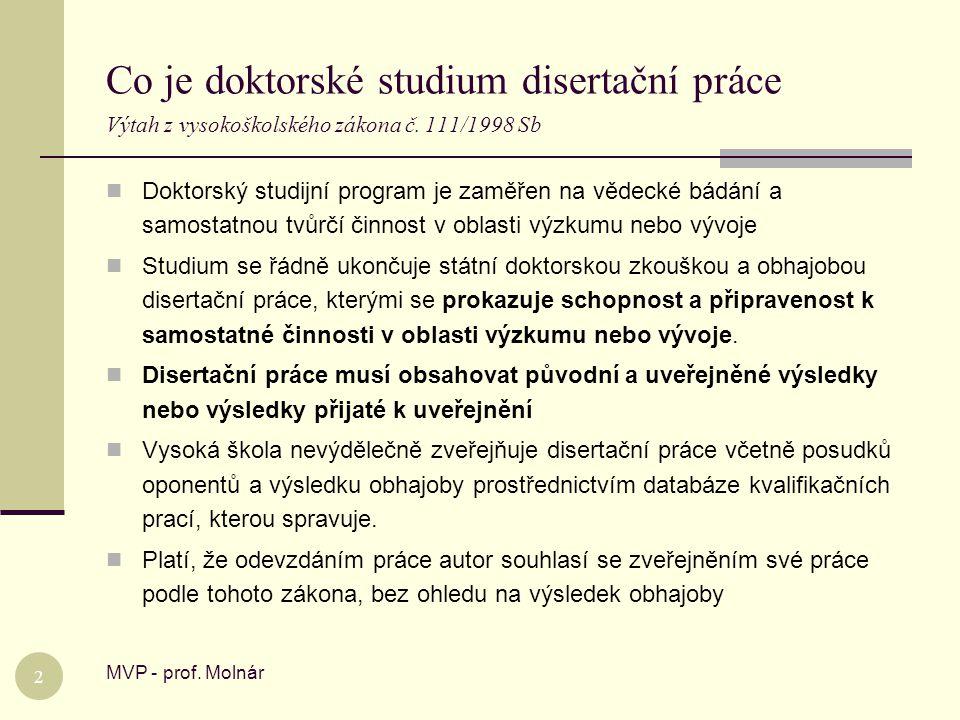 Co je doktorské studium disertační práce Výtah z vysokoškolského zákona č. 111/1998 Sb