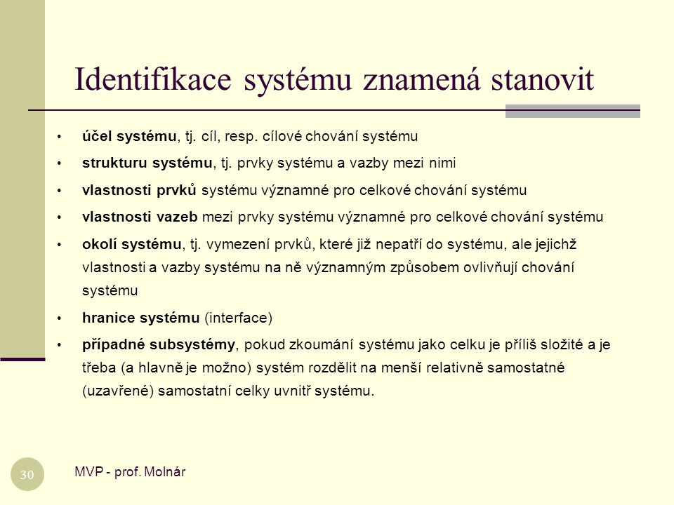 Identifikace systému znamená stanovit