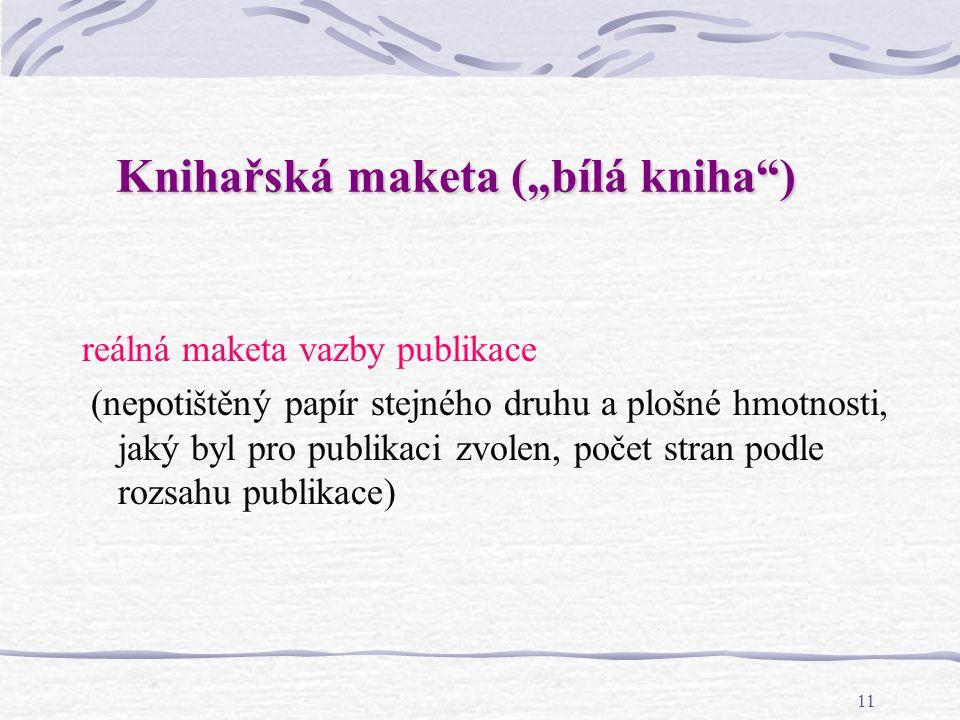 "Knihařská maketa (""bílá kniha )"