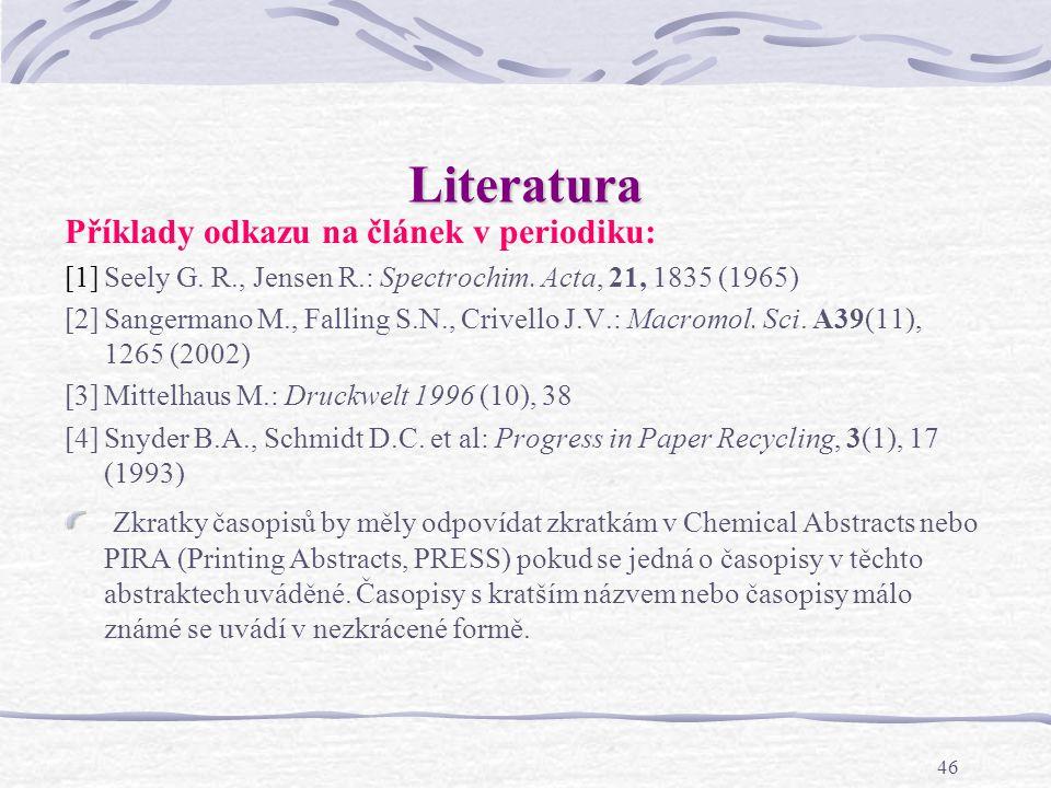 Literatura Příklady odkazu na článek v periodiku: