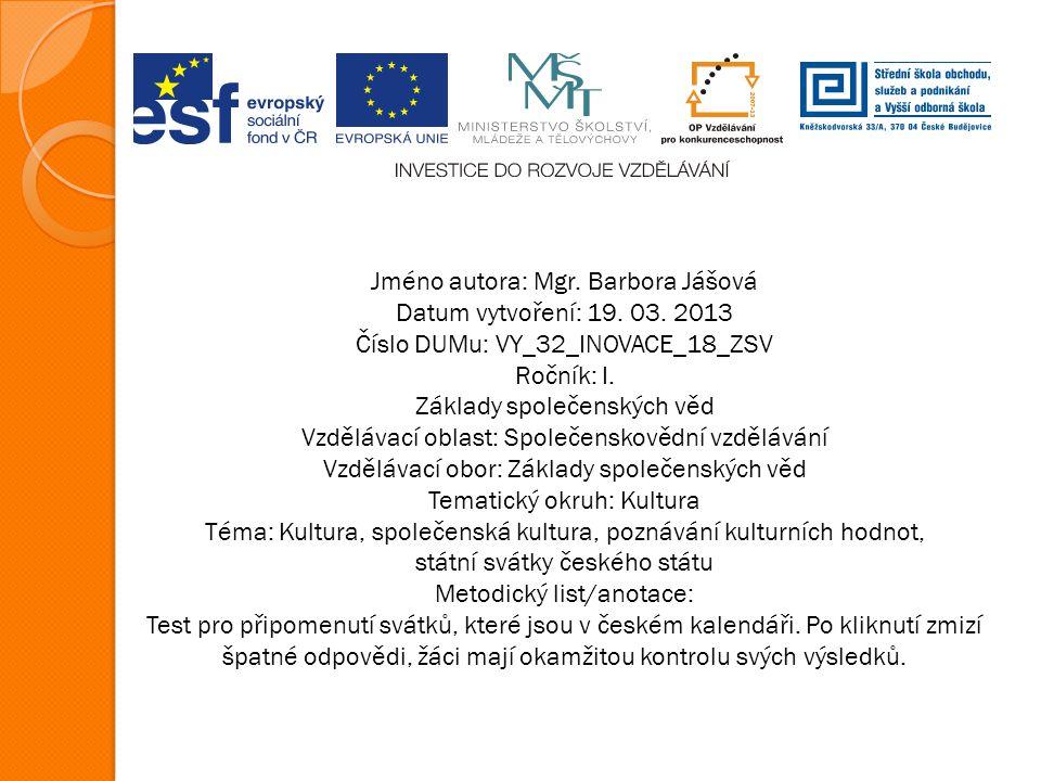 Jméno autora: Mgr. Barbora Jášová Datum vytvoření: 19. 03. 2013