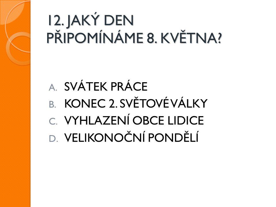 12. JAKÝ DEN PŘIPOMÍNÁME 8. KVĚTNA