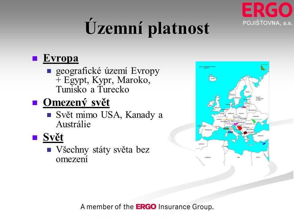 Územní platnost Evropa Omezený svět Svět