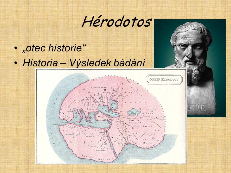 """Hérodotos """"otec historie Historia – Výsledek bádání"""