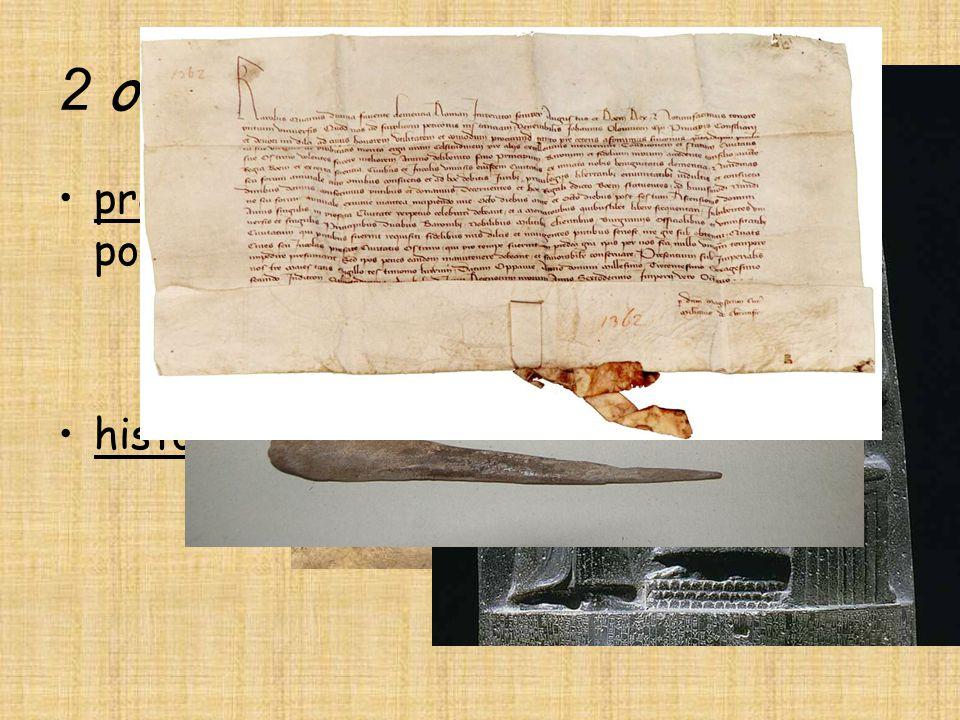 2 období prehistorické – bez písemných záznamů, pouze hmotné památky