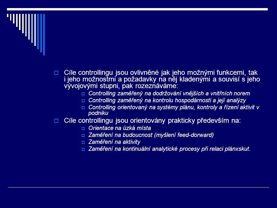 Cíle controllingu jsou orientovány prakticky především na: