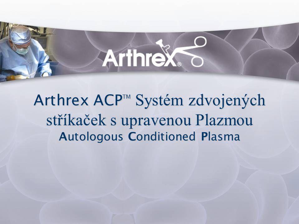 Arthrex ACPTM Systém zdvojených stříkaček s upravenou Plazmou Autologous Conditioned Plasma