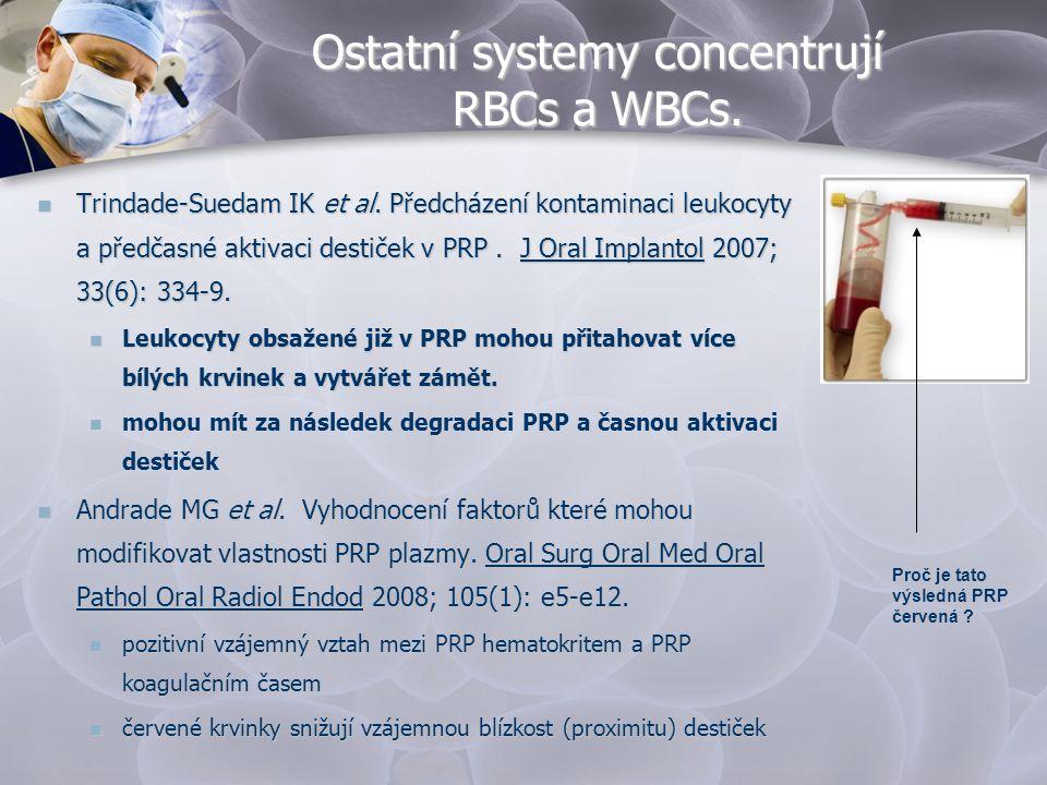 Ostatní systemy concentrují RBCs a WBCs.
