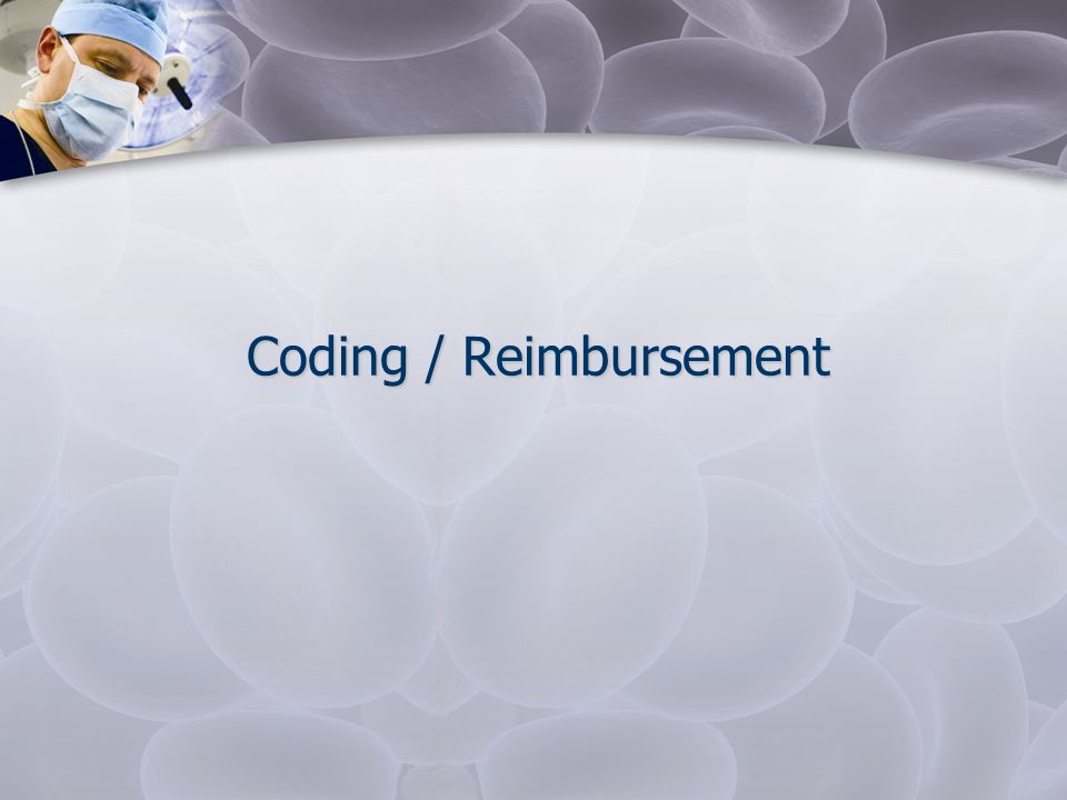 Coding / Reimbursement