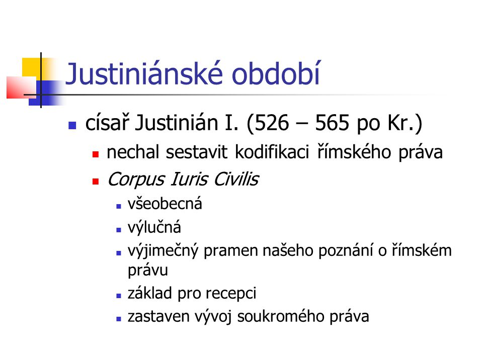 Justiniánské období císař Justinián I. (526 – 565 po Kr.)
