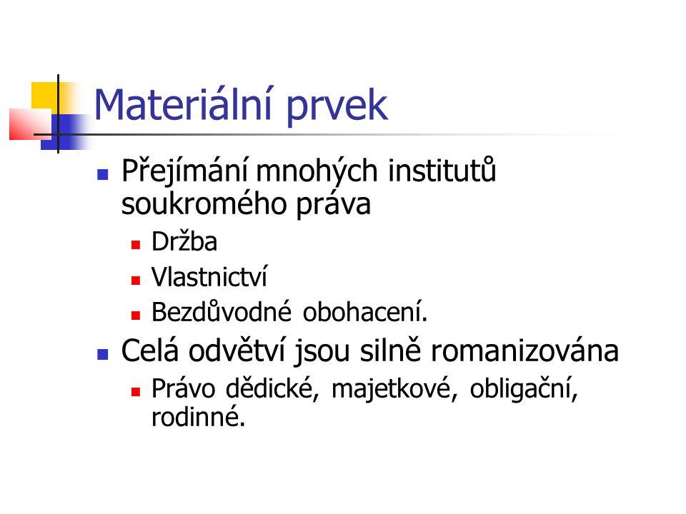 Materiální prvek Přejímání mnohých institutů soukromého práva