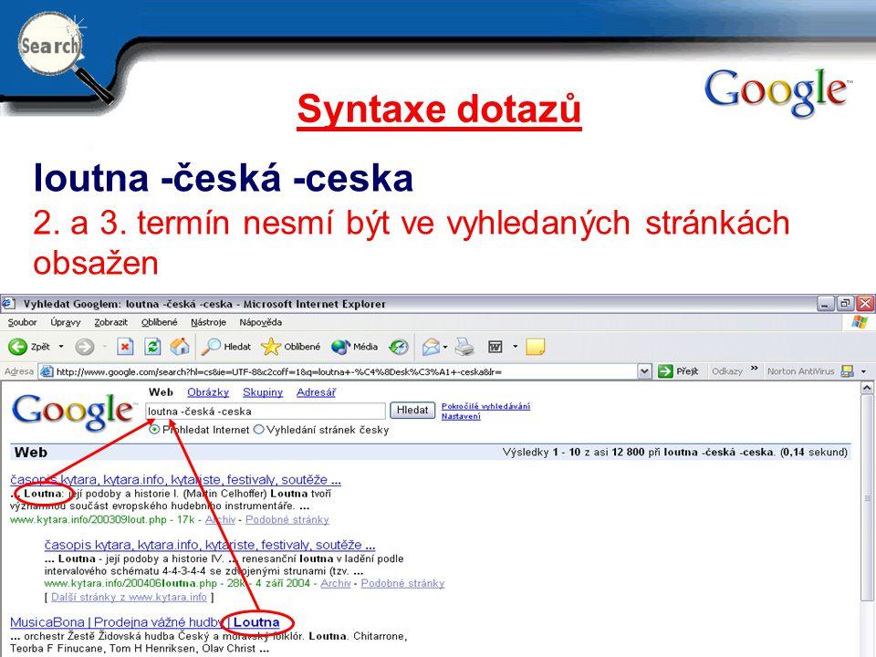Syntaxe dotazů loutna -česká -ceska
