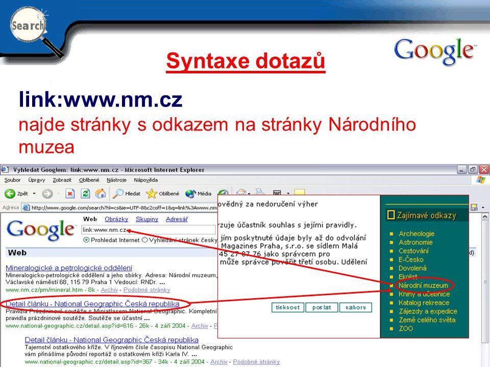 Syntaxe dotazů link:www.nm.cz