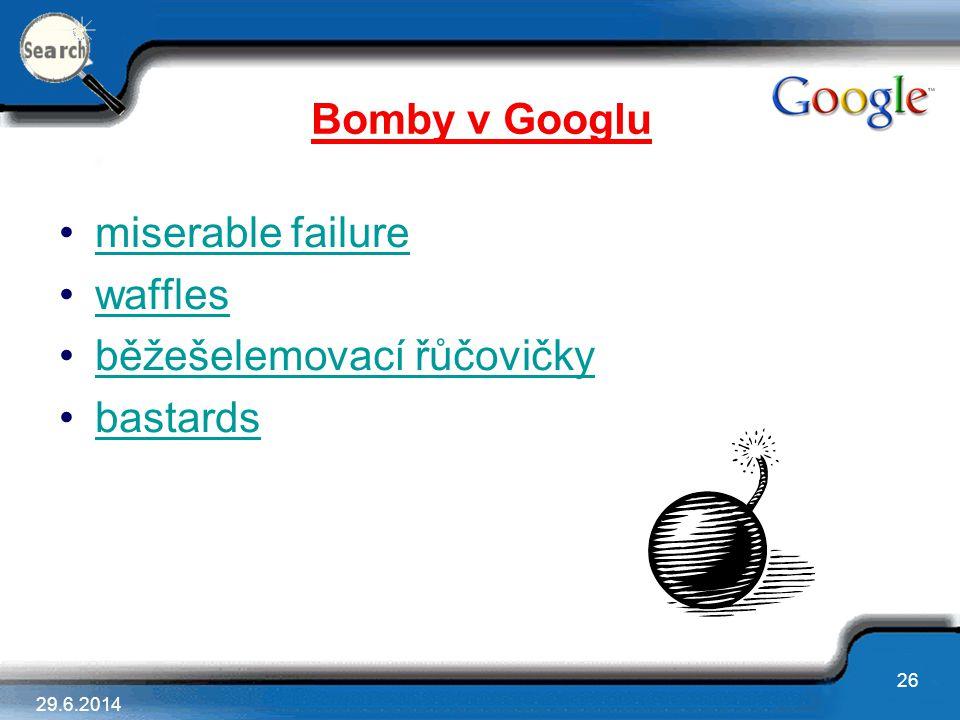 Bomby v Googlu miserable failure waffles běžešelemovací řůčovičky bastards