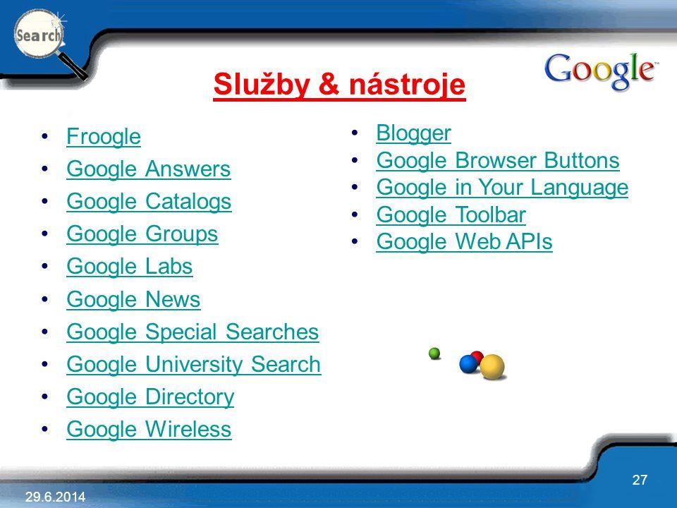 Služby & nástroje Froogle Blogger Google Answers