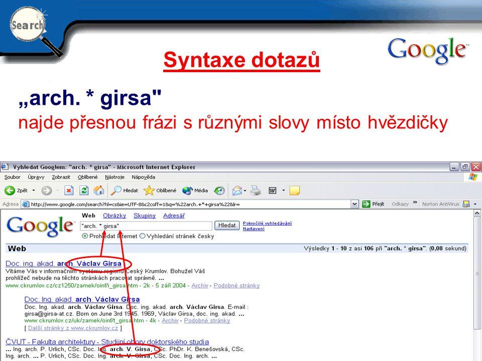 "Syntaxe dotazů ""arch. * girsa"
