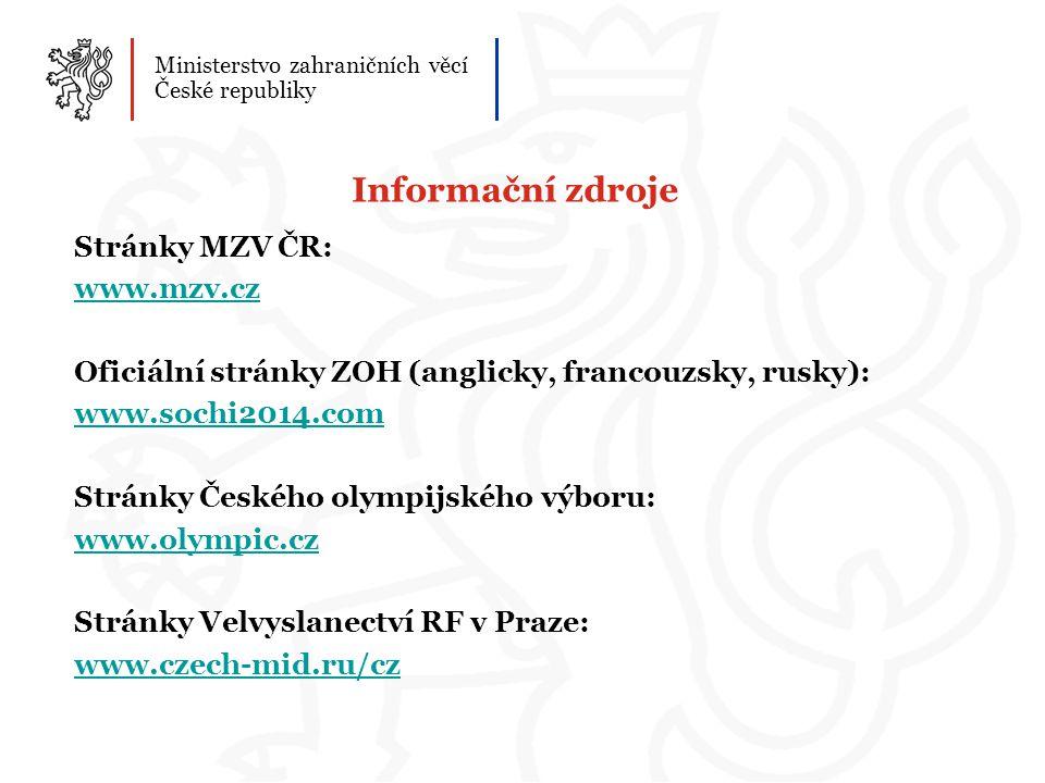 Informační zdroje Stránky MZV ČR: www.mzv.cz