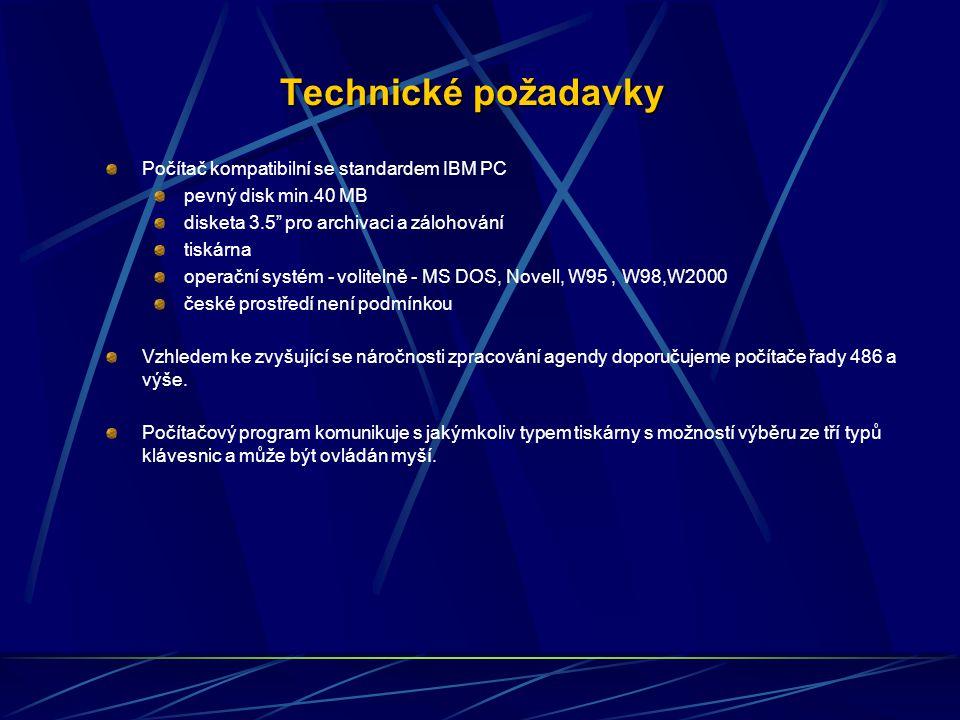 Technické požadavky Počítač kompatibilní se standardem IBM PC