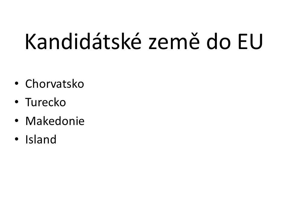 Kandidátské země do EU Chorvatsko Turecko Makedonie Island