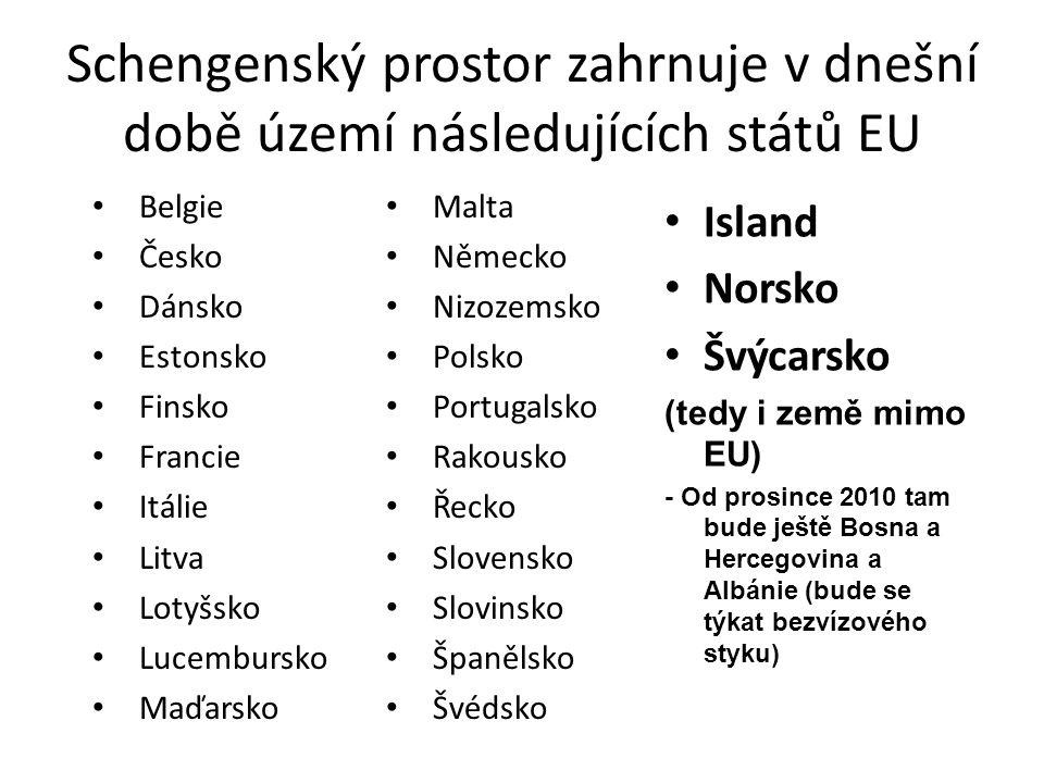 Schengenský prostor zahrnuje v dnešní době území následujících států EU