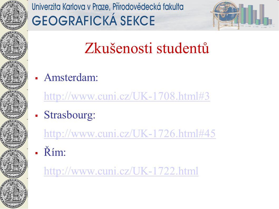 Zkušenosti studentů Amsterdam: http://www.cuni.cz/UK-1708.html#3