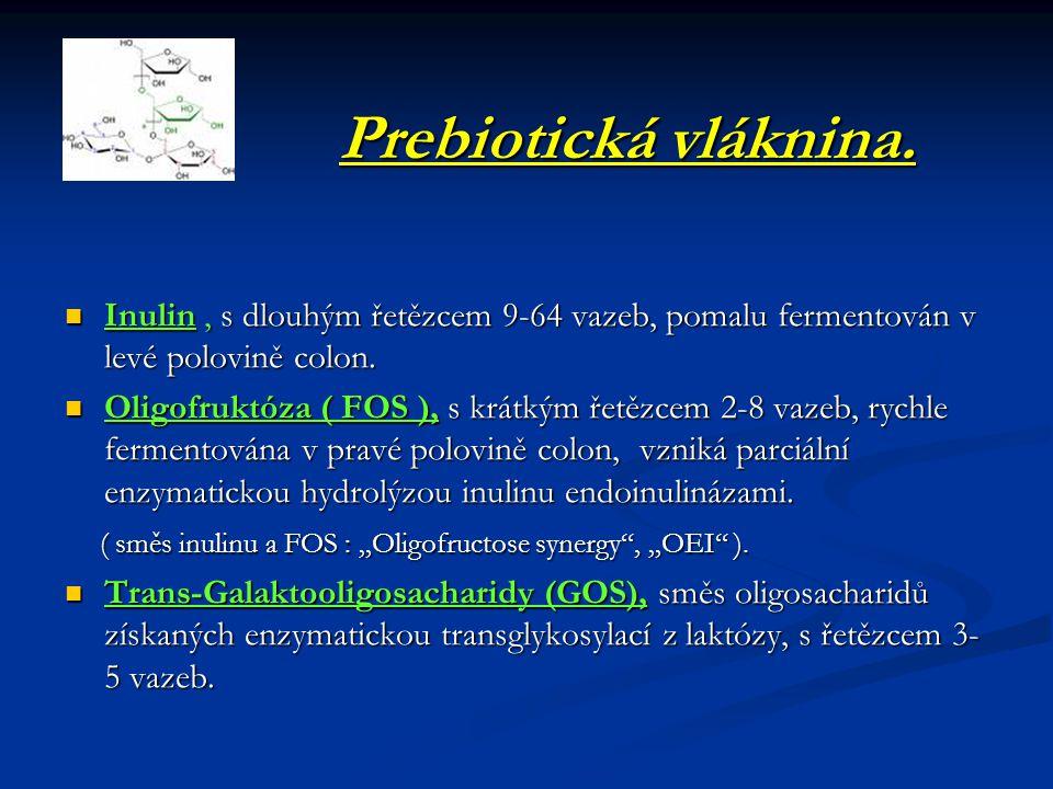Prebiotická vláknina. Inulin , s dlouhým řetězcem 9-64 vazeb, pomalu fermentován v levé polovině colon.