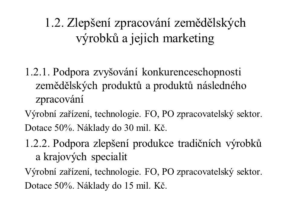 1.2. Zlepšení zpracování zemědělských výrobků a jejich marketing